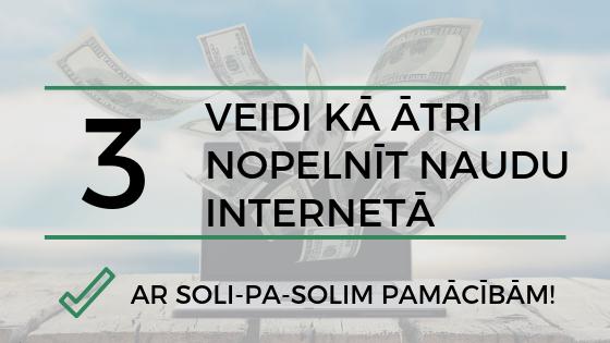 nopelnīt naudu, nopelnot internetā